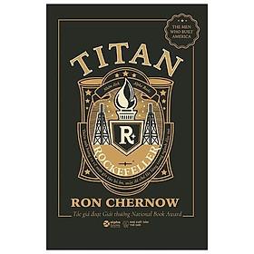 Sách - Titan - Gia tộc Rockefelle