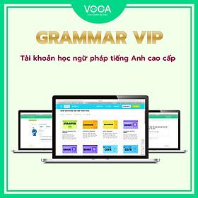 GRAMMAR VIP: Tài khoản học Ngữ pháp tiếng Anh online trên VOCA.VN - Hơn 20+ khoá học ngữ pháp tiếng Anh cao cấp - Thư viện đa dạng theo chủ đề (TOEIC, IELTS, TOEFL, TỔNG QUÁT). Hỗ trợ đa nền tảng (Máy tính, Smartphone)