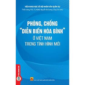 """Phòng, Chống """"Diễn Biến Hòa Bình"""" Ở Việt Nam Trong Tình Hình Mới"""