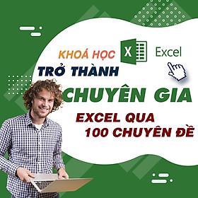 Khóa học TIN HỌC VP - Trở thành chuyên gia Excel qua hơn 100 chuyên đề [UNICA.VN