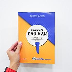 Sách - Luyện Viết Chữ Hán - Tập 1 (Tái Bản 2020) - Sách Tiếng Hoa độc quyền