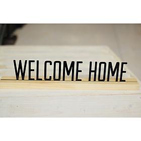 THANH GỖ GẮN CHỮ WELCOME HOME DÁN TƯỜNG TRANG TRÍ NHÀ, QUÁN CAFE, SHOP