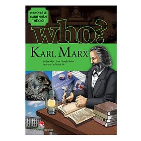 Chuyện Kể Về Danh Nhân Thế Giới: Karl Marx