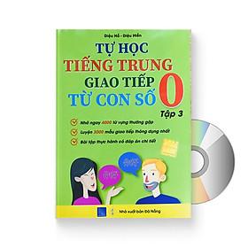 Tự Học Tiếng Trung Giao Tiếp Từ Con Số 0 Tập 3 + DVD Tài Liệu Audio nghe