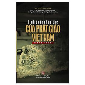 [Download sách] Tinh Thần Nhập Thế Của Phật Giáo Việt Nam (1945 - 1975)