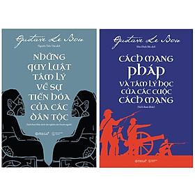 Combo Sách : Những Quy Luật Tâm Lý Về Sự Tiến Hóa Của Các Dân Tộc + Cách Mạng Pháp Và Tâm Lý Học Của Các Cuộc Cách Mạng