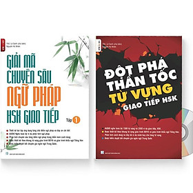 Combo 2 sách: Đột Phá Thần Tốc Từ Vựng Giao Tiếp HSK tập 1 + Giải Mã Chuyên Sâu Ngữ Pháp HSK Giao Tiếp Tập 1 ( Audio Nghe Toàn Bộ Ví Dụ Phân Tích Ngữ Pháp và DVD tài liệu )