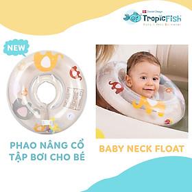 Phao bơi nâng cổ cao cấp cho bé TropicFish - Baby Neck Float TropicFish