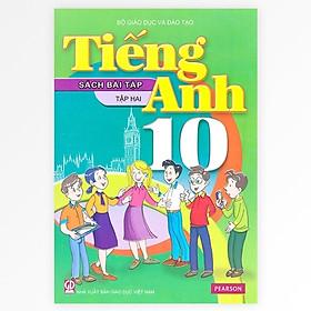 Tiếng Anh Lớp 10 - Tập 2 - Sách Bài Tập (Tái Bản)