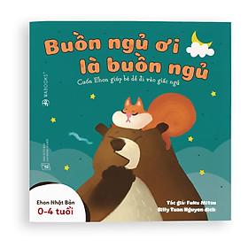 Sách Ehon - Buồn ngủ ơi là buồn ngủ - Dành cho trẻ từ 0 - 4 tuổi