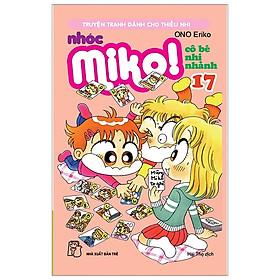 Nhóc Miko! Cô Bé Nhí Nhảnh - Tập 17 (Tái Bản 2020)