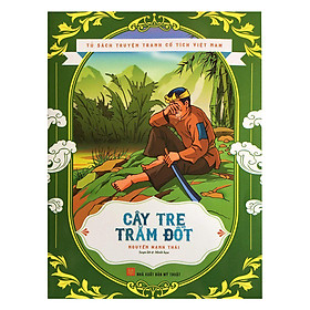 Tủ Sách Truyện Tranh Cổ Tích Việt Nam - Cây Tre Trăm Đốt
