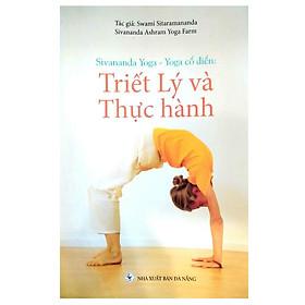 Sivananda Yoga - Yoga Cổ Điển: Triết Lý Và Thực Hành (Tái Bản)