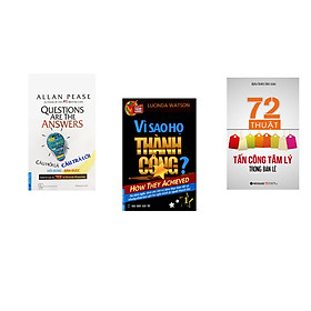 Combo 3 cuốn sách: Câu Hỏi Là Câu Trả Lời + Vì Sao Họ Thành Công 1? + 72 Thuật Tấn Công Trong Tâm Lý Bán Lẻ