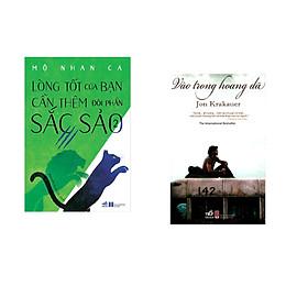 Combo 2 cuốn sách: Lòng tốt của bạn cần thêm đôi phần sắc sảo, tập 2  + Vào trong  hoang dã