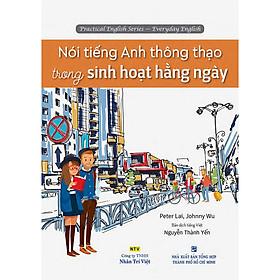 Nói Tiếng Anh Thông Thạo Trong Sinh Hoạt Hằng Ngày (Kèm CD)