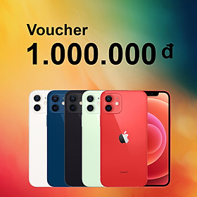 Voucher Đặt Cọc iPhone 12 Mini, iPhone 12: 1,000,000 vnđ