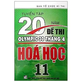 Tuyển Tập 20 Năm Đề Thi Olympic 30 Tháng 4 Hóa Học Lớp 11