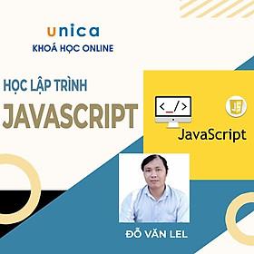 Khóa học CNTT - Học lập trình JAVASCRIPT UNICA.VN