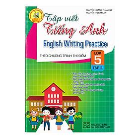 Tập Viết Tiếng Anh Lớp 5 - Tập 2 (Theo Chương Trình Thí Điểm)
