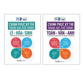 Combo Trọn Bộ 2 Cuốn Chinh Phục Kỳ Thi Trung Học Phổ Thông: Lý - Hóa - Sinh; Toán - Văn - Anh