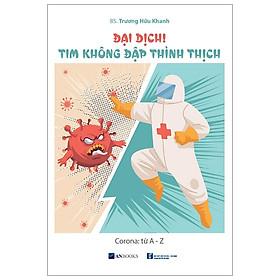 [Download sách] Đại Dịch! Tim Không Đập Thình Thịch: Corona Từ A - Z (Mẫu Bìa 2)