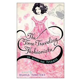 The Time-Traveling Fashionista on Board the Titanic - Time-Traveling Fashionista