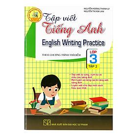 Tập Viết Tiếng Anh Lớp 3 - Tập 2 (Theo Chương Trình Thí Điểm)