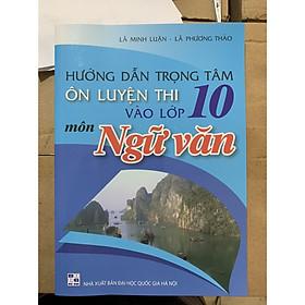 Hướng dẫn trọng tâm ôn luyện thi vào lớp 10 môn ngữ văn ( 2020)