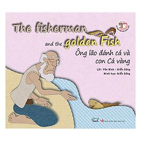 Cổ Tích Thế Giới - Ông Lão Đánh Cá Và Con Cá Vàng (Song Ngữ Anh - Việt)