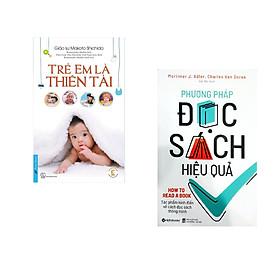 Combo 2 cuốn sách: Trẻ Em Là Thiên Tài + Phương Pháp Đọc Sách Hiệu Quả