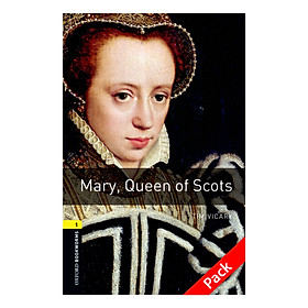 Oxford Bookworms Library (3 Ed.) 1: Mary, Queen Of Scots Audio CD Pack