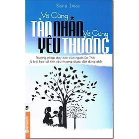 Vô Cùng Tàn Nhẫn Vô Cùng Yêu Thương - Tập 1 (Tái Bản) (Quà tặng TickBook đặc biệt)