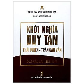Khởi Nghĩa Duy Tân - Thái Phiên - Trần Cao Vân - Qua Các Tài Liệu Mới