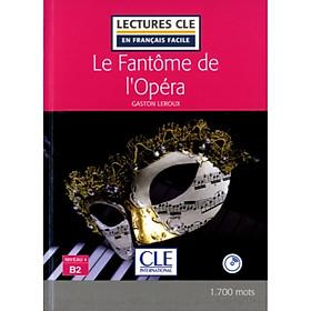 Sách luyện đọc tiếng Pháp - LFF Cle nv. B2 - Le Fantome De L'Opera (kèm CD)