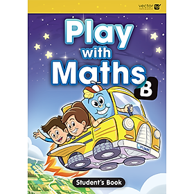 Vector: Sách hệ Singapore - Học toán bằng tiếng Anh Play With Maths B Student's Book