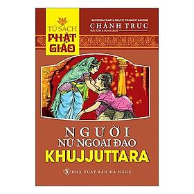 [Download sách] Người Nữ Ngoại Đạo Khujjuttara