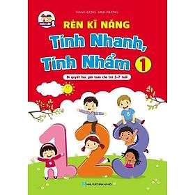 Rèn kĩ năng tính nhanh, tính nhẩm-Bí quyết học giỏi toán cho trẻ 5-7 tuổi