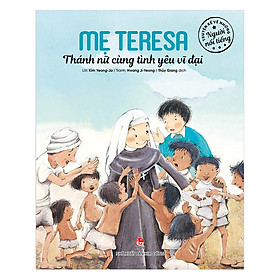 Hình đại diện sản phẩm Truyện Kể Về Những Người Nổi Tiếng: Mẹ Teresa - Thánh Nữ Cùng Tình Yêu Vĩ Đại