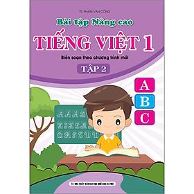 Bài Tập Nâng Cao Tiếng Việt 1 (Biên Soạn Theo Chương Trình Mới) Tập 2