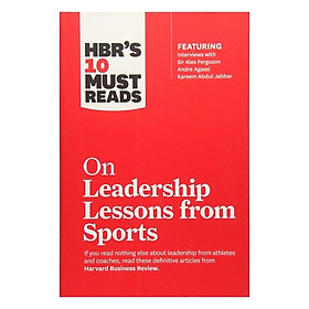 Harvard Business Review: 10 Must Reads On Leadership Lessons From Sports