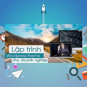 Khóa Học Lập Trình Wordpress Theme Cho Doanh Nghiệp Cùng Bootstrap