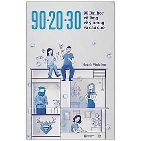 90 - 20 - 30 - 90 Bài Học Vỡ Lòng Về Ý Tưởng Và Câu Chữ - Phiên Bản Limited (Số Lượng Có Hạn: 400 Trang In Màu Toàn Bộ)(Tái Bản 2020)