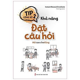 Sách: Tip Công Sở 2 - Khả Năng Đặt Câu Hỏi