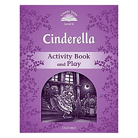 Classic Tales Second Edition Level 4 Cinderella Activity Book and Play