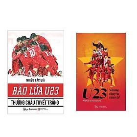 Bộ Sách Bão Lửa U23 – Thường Châu Tuyết Trắng - Những Chuyện Chưa Kể (Bộ 02 cuốn) - Tặng kèm sổ tay