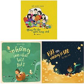 Bộ 3 cuốn sách dành cho bé của Đỗ Nhật Nam: Những Con Chữ Biết Hát - Hát Cùng Những Vì Sao - Những Bài Học Ngoài Trang Sách