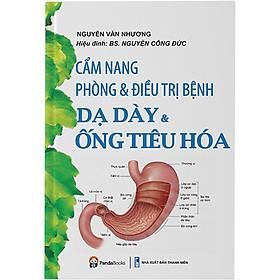 Cẩm Nang Phòng & Điều Trị - Bệnh Dạ Dày & Ống Tiêu Hóa