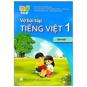 Vở Bài Tập Tiếng Việt 1 - Tập 1 (Bộ Sách Kết Nối Tri Thức Với Cuộc Sống)