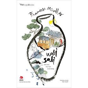 Wabi Sabi - Bất Toàn, Hữu Hạn Và Dở Dang: Tiểu Thuyết